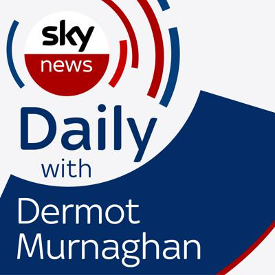 What has been happening in the UK and beyond today? Dermot Murnaghan hosts the Sky News Daily podcast featuring news and in-depth analysis from our team of specialist reporters.