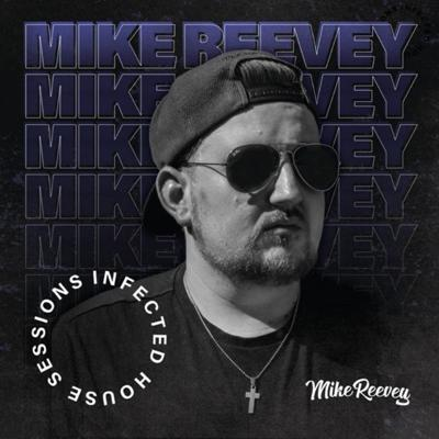 Infected House Sessions by Mike Reevey