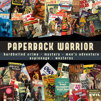 Paperback Warrior is the internet's best podcast for vintage fiction reviews and features in the action-adventure, hardboiled crime, western, pulp and espionage genres.