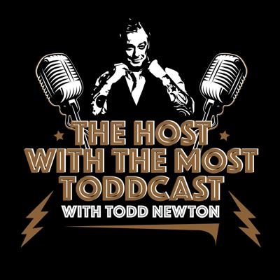 The Host With The Most w/ Todd Newton