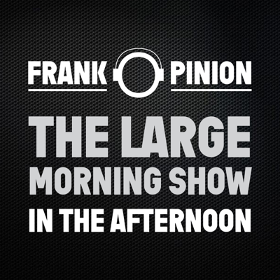 Frank O. Pinion The Large Morning Show in the Afternoon