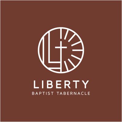 Liberty Baptist Tabernacle Podcast