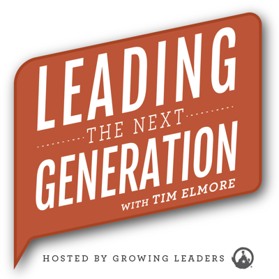 Leading the Next Generation with Tim Elmore
