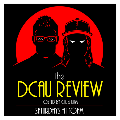 Podcast – THE DCAU REVIEW