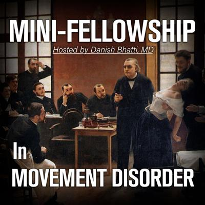 Mini-Fellowship in Movement Disorders Podcast