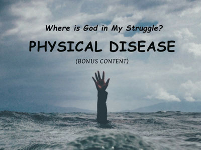 Cover art for LHGH - Where is God in My Struggle? Physical Disease (bonus content)