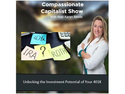 Cover art for Compassionate Capitalist Show - Unlocking the Investment Potential of Your 401K