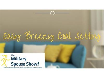 Cover art for Military Spouse Show - Easy Breezy Goal Setting