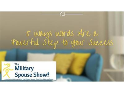 Cover art for Military Spouse Show - Ep 185 - 5 Ways Words are a Powerful Step to Your Success