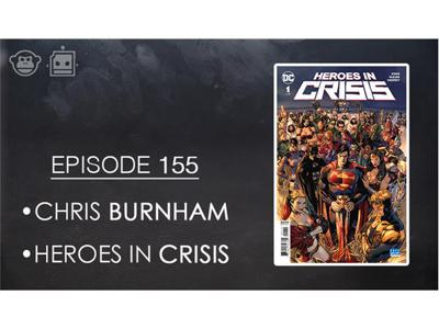 Cover art for Episode 155: Chris Burnham Interview • HEROES IN CRISIS Review