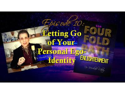 Cover art for Episode 10-Letting Go of Your Personal Ego Identity