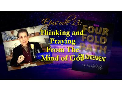 Cover art for Episode 13-Thinking and Praying From The Mind of God