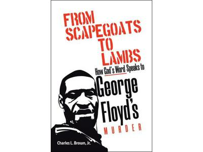 Cover art for From Scapegoats to Lambs. . . by Charles L. Brown Jr.