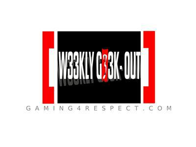 Cover art for The W33KLY G33K-OUT on GaminG4Respect Radio