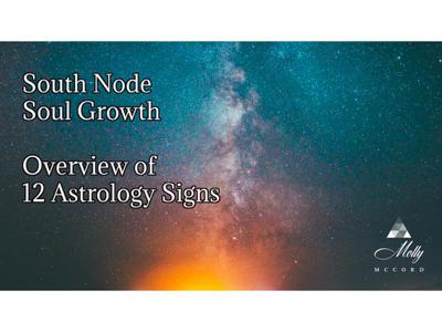 Cover art for South Node Soul Growth ~ Overview of 12 Astrology Signs
