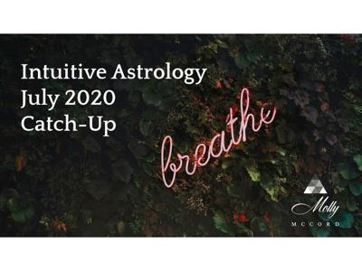 Cover art for Intuitive Astrology July 2020 Catch-up
