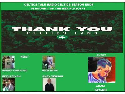 Cover art for Celtics Talk Radio Episode 293 Celtics Season ends in Round 1 of the Playoffs