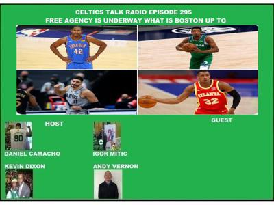 Cover art for Celtics Talk Radio Episode 295 Free Agency Has Begun what is Boston up to