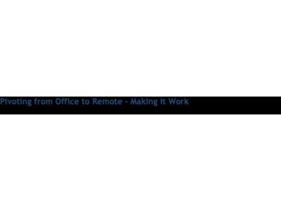Cover art for Pivoting from Office to Remote – Making it Work