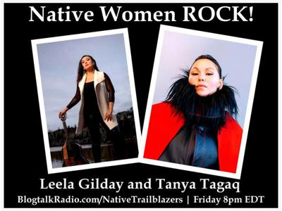 Cover art for Native women ROCK!  Join us with musical guests Tanya Tagaq and Leela Gilday!