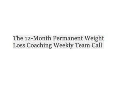 Cover art for The 12-Month Permanent Weight Loss Coaching Weekly Team Call