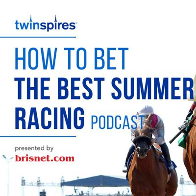 TwinSpires.com How to Bet the Belmont Stakes podcast presented by Brisnet.com