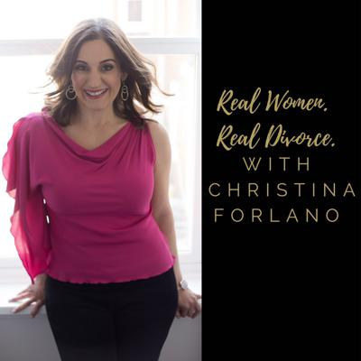 Real Women. Real Divorce. with Christina Forlano