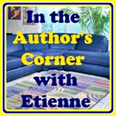 Hello, Friends and Visitors!  We're are delighted to inform you that In the Author's Corner with Etienne is coming back home, effective the first of Dec 2020. As you might know, the devastation of dual-Hurricanes Irma and Maria knocked us off the air (with medical issues included), assigned me as a Crisis Counselor during the recovery phase, and awaking scheduling for my medical follow-ups! In the meanwhile, I have been preparing gifts and surprises for you, my Faithful Followers. More to come! (Want to be a guest? Then email me at emailme7261@gmail.com)   ************************* We regret that, since the devastation of Hurricanes Irma and Maria, our studio and related technology have been down. Our intentions were to keep you posted on our status. That, unfortunately, has not occurred until now, Sept. 5, 2018. During the recovery process, I have been functioning as a Crisis Counselor, in a local nonprofit agency, funded by The Substance Abuse and Mental Health Services Administration (SAMHSA). Most recently yours truly was promoted to Crisis Counselor Lead. This podcast will remain on hiatus until further notice. We regret that, since the devastation of Hurricanes Irma and Maria, our studio and related technology have been down. Our intentions were to keep you posted on our status. That, unfortunately, has not occurred until now, Sept. 5, 2018. During the recovery process, I have been functioning as a Crisis Counselor, in a local nonprofit agency, funded by The Substance Abuse and Mental Health Services Administration (SAMHSA). Most recently yours truly was promoted to Crisis Counselor Lead. This podcast will remain on hiatus until further notice.  We're now also on Stitcher. I've created this talk show exclusively for authors of published books and those thinking about writing their first one. Listen to authors as they share their stories of how and why they became writers of stories. Be part of the show: ask questions and share your comment