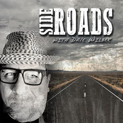 Side Roads with Dave Wilber