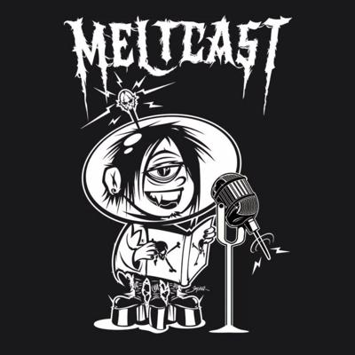Meltcast 3.0 presented by Meltdown Comics