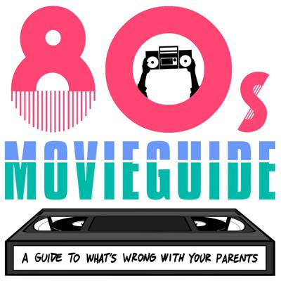80s Movies: A Guide to What's Wrong with Your Parents