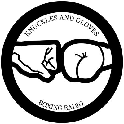 Knuckles and Gloves Boxing Radio
