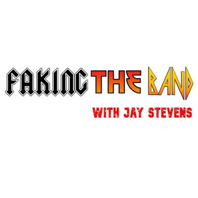 Faking The Band with Jay Stevens