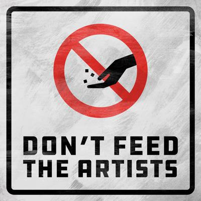 Don't Feed the Artists