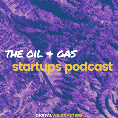 The Oil & Gas Startups Podcast is showcasing emerging technology & the stories of industry founders, investors and leaders.