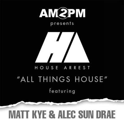 House Arrest With AM2PM