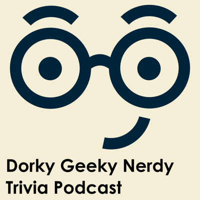 Join us every week for thirty dorky, geeky, nerdy trivia questions. This podcast allows you to play a trivia game at home, at work, in the car, and with your friends. How well do you know pop culture, movies, comics, TV, books, and more? Join hosts Brian Rollins and Blaine Dowler for a fun-filled, weekly challenge.