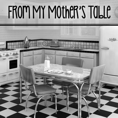 From my mother's table » Podcast Episodes