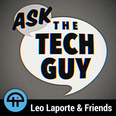 Every week, The Tech Guy himself, Leo Laporte answers one of your toughest tech questions in language anyone can understand. With over 20 years of experience answering viewers' most technical questions and explaining the fast-moving world of technology, Leo has helped thousands of grateful knowledge seekers. Each week on Ask The Tech Guy, he will drill down on one tricky tech dilemma and get to the root of the problem. If you have tech trauma, don't fear, don't fret, don't freak out - just Ask The Tech Guy! Email askthetechguy@twit.tv  New episodes posted every Monday.