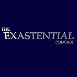 The Exastential Podcast