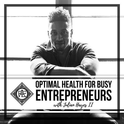 Optimal Health For Busy Entrepreneurs