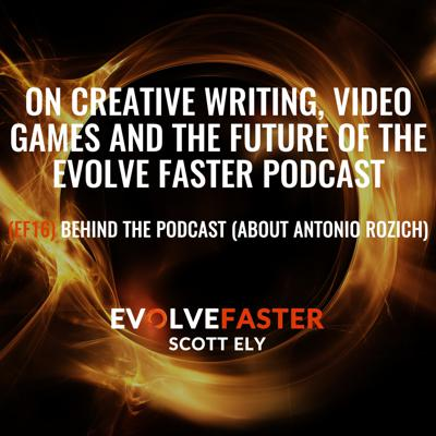 Evolve Faster with Scott Ely
