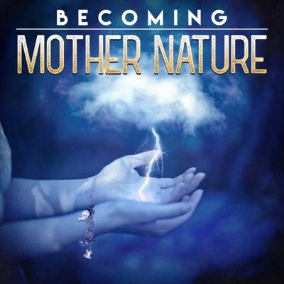 Cover art for EP10 Becoming Mother Nature: Storm of the Century