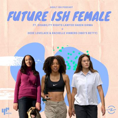 Cover art for Future ISH Female (ft. Activist Haben Girma + HBO's