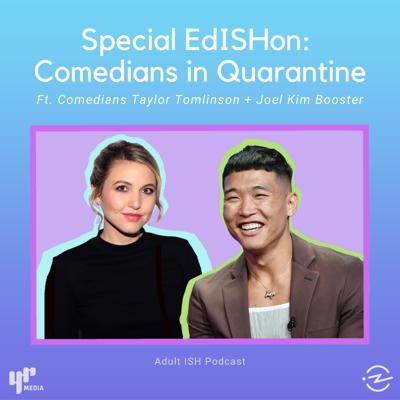 Cover art for Special EdISHon: Comedians in Quarantine (ft. Taylor Tomlinson & Joel Kim Booster)