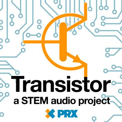 Transistor is podcast of scientific curiosities and current events, featuring guest hosts, scientists, and story-driven reporters. Presented by radio and podcast powerhouse PRX, with support from the Sloan Foundation.