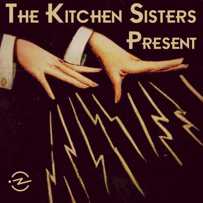 The Kitchen Sisters Present… Stories from the b-side of history. Lost recordings, hidden worlds, people possessed by a sound, a vision, a mission. The episodes tell deeply layered stories, lush with interviews, field recordings and music. From powerhouse producers The Kitchen Sisters (Hidden Kitchens, The Hidden World of Girls, The Sonic Memorial Project, Lost & Found Sound, Fugitive Waves and coming soon… The Keepers).