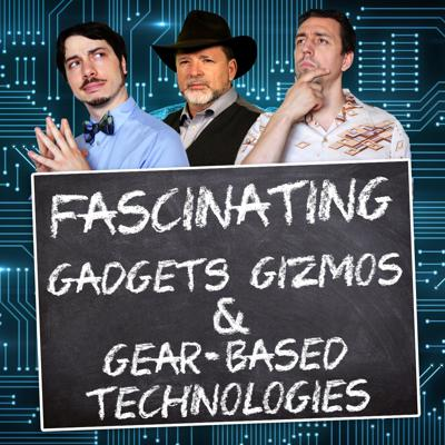 Fascinating Gadgets, Gizmos, and Gear Based Technologies