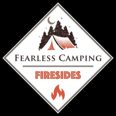 Fearless Camping Firesides