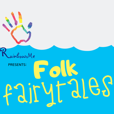 RainbowMe Kids Presents: Folk Fairytales